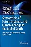 Stewardship of Future Drylands and Climate Change in the Global South: Challenges and Opportunities for the Agenda 2030 (Springer Climate)