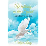 Walking in the Spirit: There's Power in the Wind