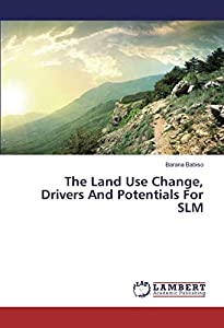 Babiso, B: Land Use Change, Drivers And Potentials For SLM