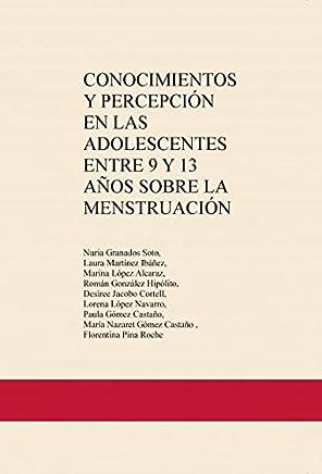 CONOCIMIENTOS Y PERCEPCIÓN EN LAS ADOLESCENTES ENTRE 9 Y 13 AÑOS SOBRE LA MENSTRUACIÓN