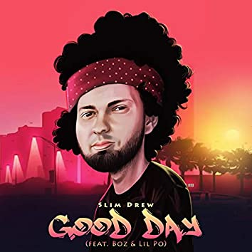 Good Day (feat. Boz & Lil Po)
