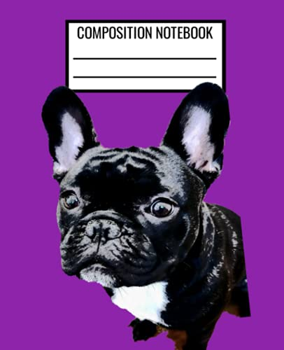 French Bulldog Composition Notebook: Frenchie Notebook 100 Pages