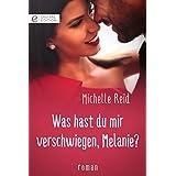 Was hast du mir verschwiegen, Melanie? (Digital Edition) (German Edition)