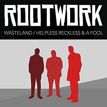 Wasteland / Helpless, Reckless & a Fool