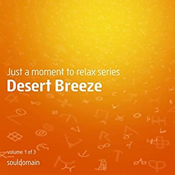Just a Moment to Relax Series: Desert Breeze, Vol. 1 of 3