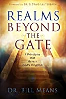 Realms beyond the Gate: Seven Principles that Govern God's Kingdom