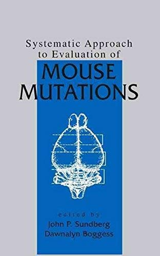 [( Systematic Approach to Evaluation of Mouse Mutations )] [by: J.P. Sundberg] [Jul-1999]