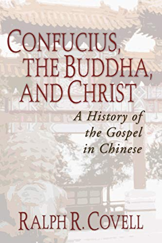 Confucius, the Buddha, and Christ: A History of the Gospel in Chinese