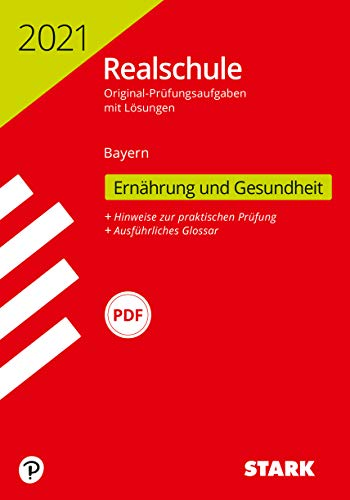 STARK Original-Prüfungen Realschule 2021 - Ernährung und Gesundheit - Bayern