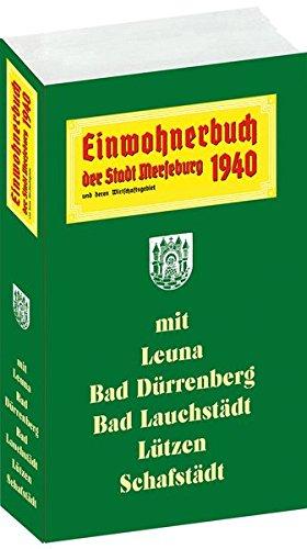 Einwohnerbuch der Stadt MERSEBURG 1940 mit Stadtplan: Adressbuch mit Leuna, Bad Dürrenberg, Bad Lauchstädt, Lützen und Schafstädt