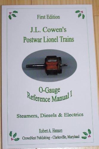 J. L. Cowen's Postwar Lionel Trains; O-Gauge Reference Manual I; Steamers, Diesels and Electrics -  Hannon, Robert A., Paperback