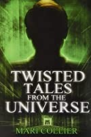 Twisted Tales From The Universe: Premium Hardcover Edition