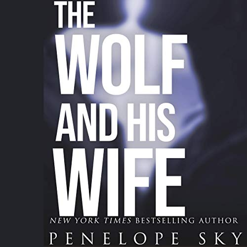 The Wolf and His Wife Audiobook By Penelope Sky cover art