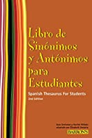 Libro de Sinonimos y Antonimos Para Estudiantes: Spanish Thesaurus for Students (Spanish Edition) (Barron's Foreign Language Guides)