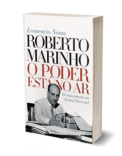 Roberto Marinho: O poder está no ar