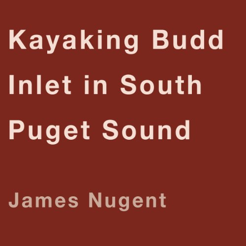 Kayaking Budd Inlet in South Puget Sound audiobook cover art