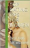 Top dating tips for women: Best tips for women