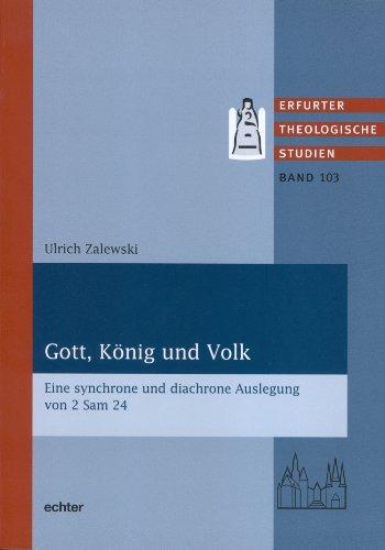 Gott, König und Volk: Eine synchrone und diachrone Auslegung von 2 Sam 24 (Erfurter Theologische Studien 103)