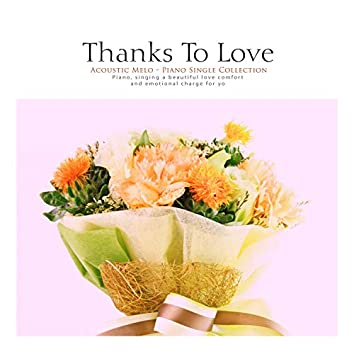 Thanks To Love