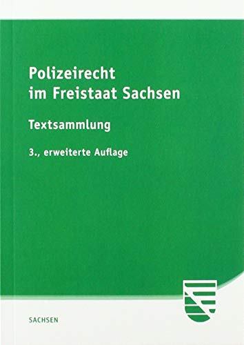 Polizeirecht im Freistaat Sachsen: Textsammlung