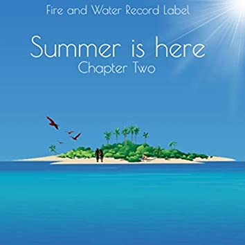 Summer is here - Chapter Two