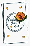 Perfume Order Book: (200 order forms), Perfume Order Book Track Your Orders, Customer Records Follow...