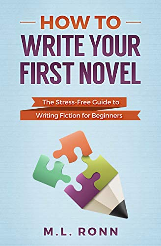 How to Write Your First Novel: The Stress-Free Guide to Writing Fiction for Beginners (Author Level Up Book 2)