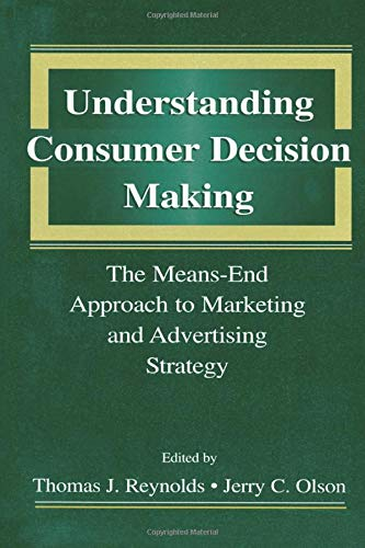 Compare Textbook Prices for Understanding Consumer Decision Making: The Means-end Approach To Marketing and Advertising Strategy 1 Edition ISBN 9780805817317 by Reynolds, Thomas J.,Olson, Jerry C.