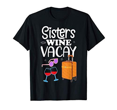 Girls Weekend Wine Vacay Sisters Trip T-Shirt