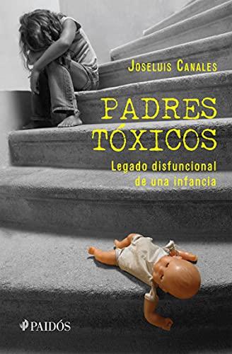 Padres tóxicos (Fuera de colección) (Spanish Edition)