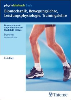 Biomechanik, Bewegungslehre, Leistungsphysiologie, Trainingslehre (physiolehrbuch) ( 9. November 2011 )