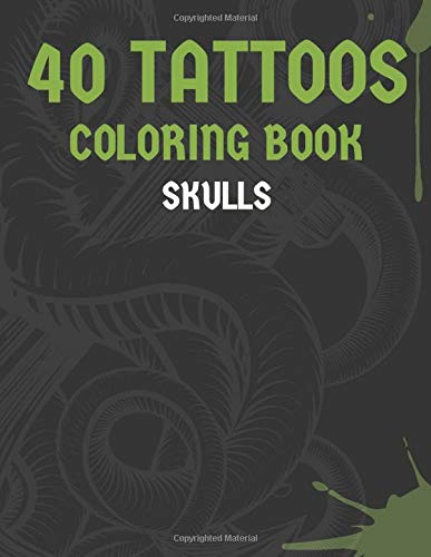 40 Tattoos: Coloring Book for adults | 40 Skulls drawings | 80 pages