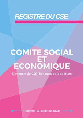 Registre du CSE Comité Social et Economique: Conforme à la législation - Obligatoire pour les entreprises de plus de 10 salariés - 100 pages - Format A4