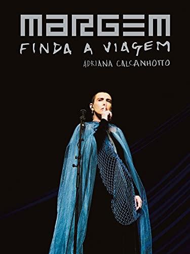 Adriana Calcanhotto, Margem, Finda a Viagem