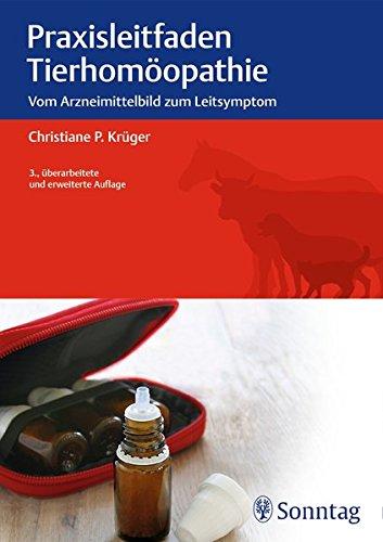 Praxisleitfaden Tierhomöopathie: Vom Arzneimittelbild zum Leitsymptom
