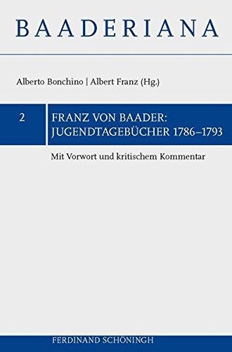 Jugendtagebücher 1786-1793: Mit Vorwort und kritischem Kommentar (Baaderiana)
