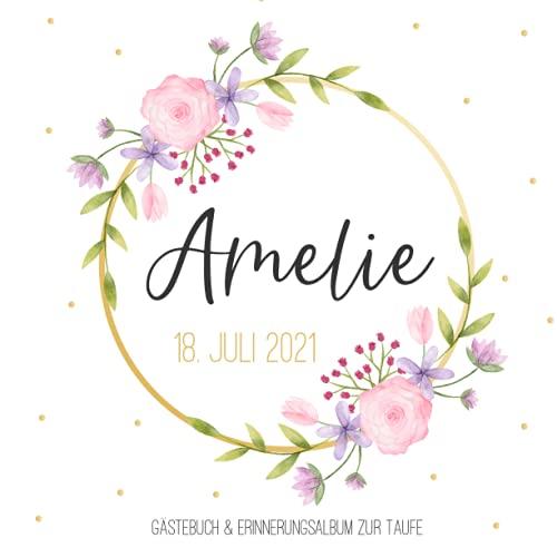 Amelie - Gästebuch & Erinnerungsalbum zur Taufe: Personalisiertes Gästebuch mit vordefinierten...