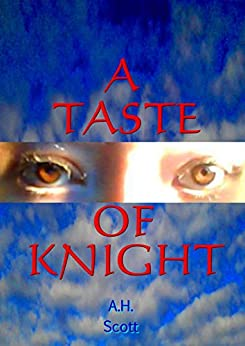 A Taste Of Knight by [A.H. Scott]