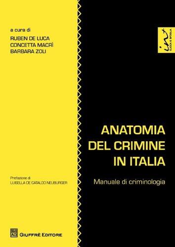 Anatomia del crimine in Italia. Manuale di criminologia