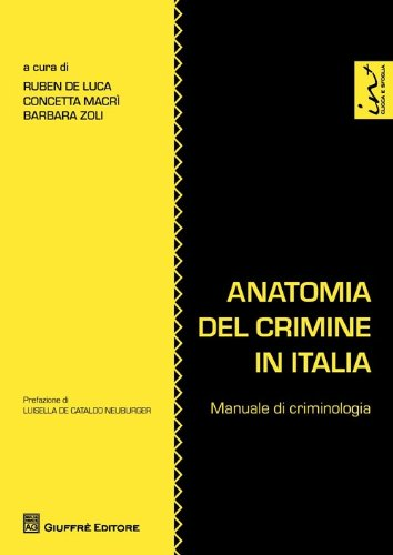 Anatomia del crimine in Italia. Manuale di criminologia