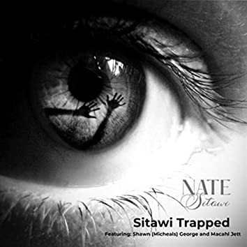 Sitawi Trapped (feat. Shawn Michaels George & Macahl Jett)