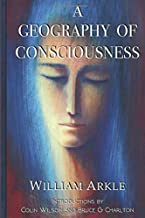 A Geography of Consciousness: 2nd expanded edition