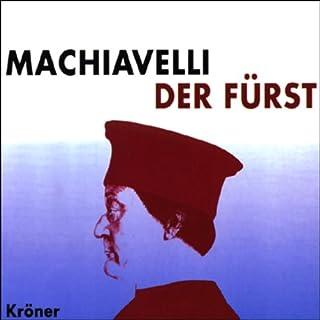 Der Fürst                   Autor:                                                                                                                                 Niccolò Machiavelli                               Sprecher:                                                                                                                                 Anja Buczkowski,                                                                                        Achim Höppner                      Spieldauer: 4 Std. und 13 Min.     169 Bewertungen     Gesamt 4,2