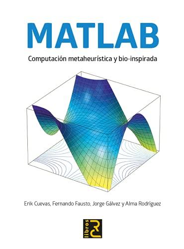 MATLAB. Computación metaheurística y bio-inspirada