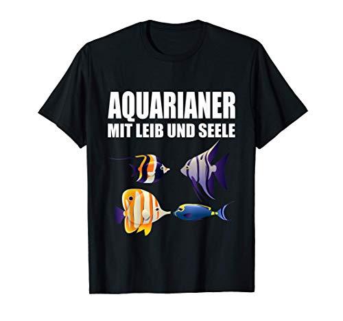 Aquarium Aquaristik Aquarianer mit Leib und Seele Aquarianer T-Shirt