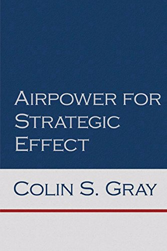 Airpower for Strategic Effect (Air University Series on Airpower and National Security)