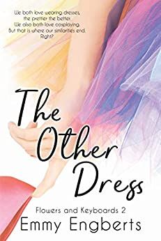 The Other Dress (Flowers and Keyboards 2) (English Edition) van [Emmy Engberts]