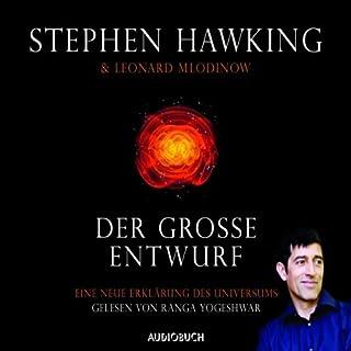 Der große Entwurf     Eine neue Erklärung des Universums              Autor:                                                                                                                                 Stephen Hawking,                                                                                        Leonard Mlodinow                               Sprecher:                                                                                                                                 Ranga Yogeshwar                      Spieldauer: 5 Std. und 23 Min.     531 Bewertungen     Gesamt 4,5