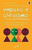 Empatia e altruismo. Come e perché aiutiamo gli altri entrando nei loro panni