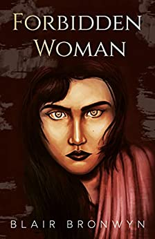 Forbidden Woman: Realistic historical fiction that exposes a dark side of American history. by [Blair Bronwyn]
